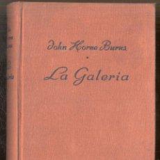Libros de segunda mano: LA GALERIA - JOHN HORNE BURNS (ED. LUIS DE CARALT 1949). Lote 97132787