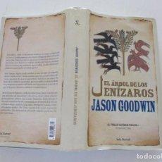 Libros de segunda mano: JASON GOODWIN. EL ÁRBOL DE LOS JENÍZAROS. RMT82851. . Lote 97231287