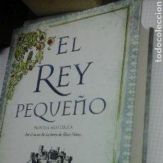 Libros de segunda mano: EL REY PEQUEÑO.ANTONIO PEREZ HENARES. Lote 213071187