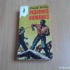 Libros de segunda mano: PASIONES HUMANAS -- FRANK YERBY -- ED. PLANETA 1969 --. Lote 97987499