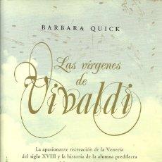 Libros de segunda mano: BARBARA QUICK-LAS VÍRGENES DE VIVALDI.MAEVA.2008.. Lote 98058555