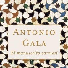 Libros de segunda mano: EL MANUSCRITO CARMESÍ - ANTONIO GALA . Lote 98759431