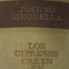 Libros de segunda mano: JOSE MARÍA GIRONELLA - LOS CIPRESES CREEN EN DIOS (CIRCULO DE LECTORES 1969). Lote 98811851