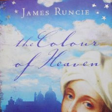 Libros de segunda mano: THE COLOUR OF HEAVEN (JAMES RUNCIE) (VER FOTO ADICIONAL). Lote 98853295