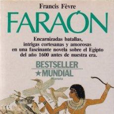 Libros de segunda mano: FRANCIS FÉVRE - FARAON - EDITORIAL PLANETA 1988. Lote 98865099