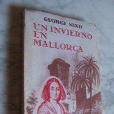 Libros de segunda mano: UN INVIERNO EN MALLORCA. GEORGE SAND. LUIS RIPOLL, 1992.. Lote 98888183