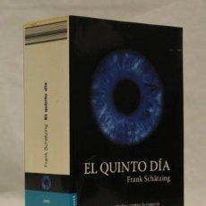 Libros de segunda mano: EL QUINTO DÍA,FRANK SCHÄTZING,EDITORIAL PLANETA,2008. Lote 98997434