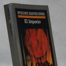 Libros de segunda mano: EL IMPERIO,RYSZARD KAPUSCINKI,EDITORIAL ANAGRAMA,2001. Lote 98997438