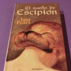 Libros de segunda mano: EL SUEÑO DE ESCIPION - IAIN PEARS (PERFECTO ESTADO). Lote 99414307