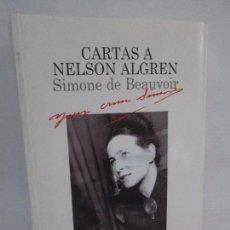 Libros de segunda mano: CARTAS A NELSON ALGREN. UN AMOR TRANSATLANTICO 1947-1964. SIMONE DE BEAUVOIR. EDICION LUMEN 1999.. Lote 99493763