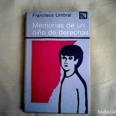 Libros de segunda mano: MEMORIAS DE UN NIÑO DE DERECHAS FRANCISCO UMBRAL DESTINO, PRIMERE EDICION 1972. Lote 99558019