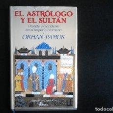 Libros de segunda mano: EL ASTROLOGO Y EL SULTAN ORHAN PAMUK, PRIMERA EDICION EDHASA 1992. Lote 99558435
