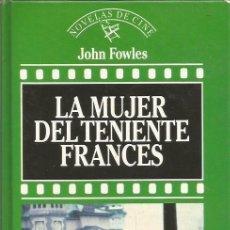 Libros de segunda mano: LA MUJER DEL TENIENTE FRANCES , DE JOHN FOWLES .. DE ORBIS, 1987.. Lote 101162395