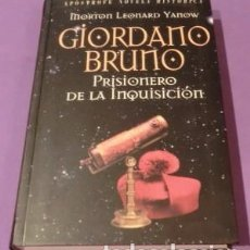 Livros em segunda mão: GIORDANO BRUNO : PRISIONERO DE LA INQUISICION - MORTON LEONARD YANOW (BUEN ESTADO DE CONSERVACIÓN). Lote 101263943