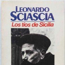 Libros de segunda mano: LEONARDO SCIASCIA. LOS TIOS DE SICILIA. LIBRO BRUGUERA.. Lote 101306551