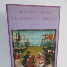 Libros de segunda mano: LA MUERTE DE ARTURO VOLUMEN II. SIR THOMAS MALORY. EDICIONES SIRUELA 1988. VER FOTOGRAFIAS. Lote 101369795