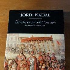 Libros de segunda mano: ESPAÑA EN SU CENIT (1516 / 1598) - JORDI NADAL - 2011. Lote 101665243