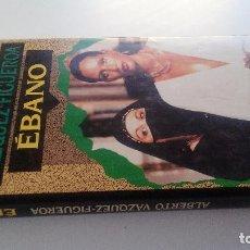 Libros de segunda mano: EBANO-ALBERTO VAZQUEZ FIGUEROA-CIRCULO DE LECTORES 1992-TAPAS DURAS + CUBIERTA-ILUSTRADO VER FOT. Lote 101711427