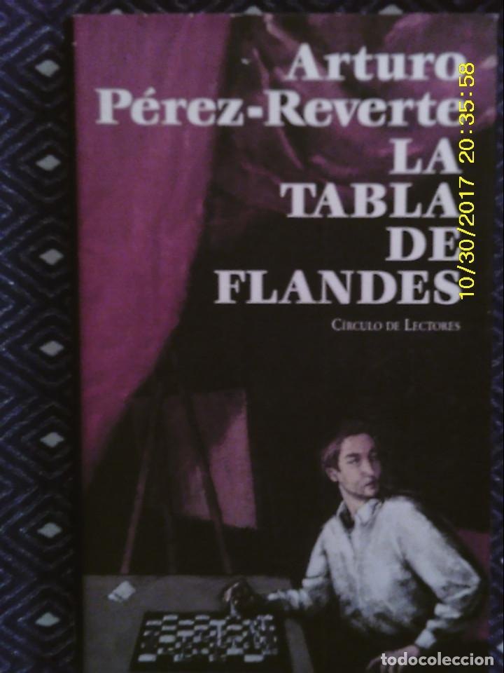 LIBRO Nº 1131 LA TABLA DE FLANDES DE ARTURO PEREZ REVERTE (Libros de Segunda Mano (posteriores a 1936) - Literatura - Narrativa - Novela Histórica)