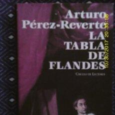 Libros de segunda mano: LIBRO Nº 1131 LA TABLA DE FLANDES DE ARTURO PEREZ REVERTE. Lote 101932151