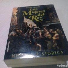 Libros de segunda mano: LAS MUJERES DEL REY. DINAH LAMPITT . NOVELA HISTORICA. Lote 102391683