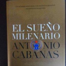 Libros de segunda mano - EL SUEÑO MILENARIO - ANTONIO CABANAS - 102414987