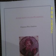 Libros de segunda mano: LIBRO Nº 1175 AYER ESTUVE EN POMPEYA DE FRANCISCO PEREZ GUTIERREZ. Lote 102468411