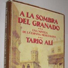 Libros de segunda mano: A LA SOMBRA DEL GRANADO - TARIQ ALI *. Lote 102813459