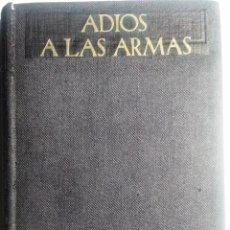 Libros de segunda mano: HEMINGWAY, ERNEST: ADIÓS A LAS ARMAS- 1º EDICIÓN MUNDIAL EN CASTELLANO. 1940. Lote 103245139