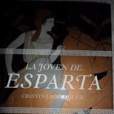 Libros de segunda mano: LA JOVEN DE ESPARTA, CRISTINA RODRÍGUEZ, ED. GRIJALBO. Lote 103616819