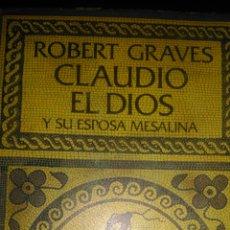 Libros de segunda mano: CLAUDIO EL DIOS Y SU ESPOSA MESALINA. ROBERT GRAVES. NARRATIVAS EDHASA. PRIMERA EDICIÓN 1987. CARTON. Lote 103879132