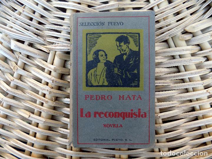 LA RECONQUISTA. NOVELA. PEDRO MATA. EDITORIAL PUEYO. SELECCION PUEYO. TOMO II. 1929 (Libros de Segunda Mano (posteriores a 1936) - Literatura - Narrativa - Novela Histórica)