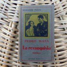 Libros de segunda mano: LA RECONQUISTA. NOVELA. PEDRO MATA. EDITORIAL PUEYO. SELECCION PUEYO. TOMO II. 1929. Lote 104029127