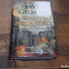 Libros de segunda mano: EL MAESTRO ARQUERO, UNA LEYENDA UNA BATALLA, DAVID GILMAN, EDHASA, 2015. Lote 104131399