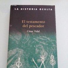 Libros de segunda mano: CESAR VIDAL .EL TESTAMENTO DEL PESCADOR. Lote 104139267