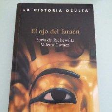 Libros de segunda mano: EL OJO DEL FARAON.BORIS DE RACHEWILTZ.VALENTI GOMEZ. Lote 104143639