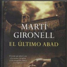Libros de segunda mano: EL ULTIMO ABAD - MARTI GIRONELL *. Lote 104146463