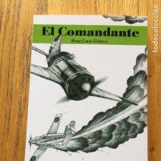 Libros de segunda mano: EL COMANDANTE, ROSA CANO GOMEZ 1 EDICION. Lote 104168087