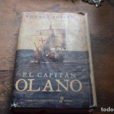 Libros de segunda mano: EL CAPITAN OLANO, EDWARD ROSSET, EDHASA, 2010. Lote 104189515