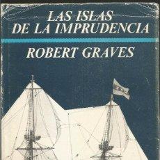 Libros de segunda mano: ROBERT GRAVES. LAS ISLAS DE LA IMPRUDENCIA. NARRATIVAS EDHASA. Lote 104232759