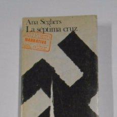 Libros de segunda mano: LA SEPTIMA CRUZ. ANA SEGHERS. AKAL EDITOR. TDK328. Lote 104305091