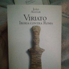 Libros de segunda mano: VIRIATO IBERIA CONTRA ROMA JOAO AGUIAR. Lote 104518747