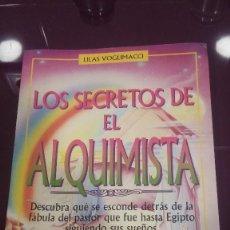 Libros de segunda mano: LOS SECRETOS DE EL ALQUIMISTA - LILAS VOGLIMACCI. Lote 104730867