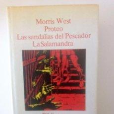 Libros de segunda mano: PROTEO - LAS SANDALIAS DEL PESCADOR - LA SALAMANDRA DE MORRIS WEST. Lote 104767999