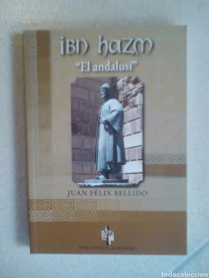 IBN HAZM, EL ANDALUSÍ. JUAN FÉLIX BELLIDO (Libros de Segunda Mano (posteriores a 1936) - Literatura - Narrativa - Novela Histórica)