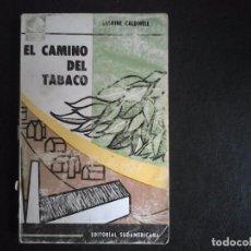 Libros de segunda mano: EL CAMINO DEL TABACO, ERSKINE CALDWELL, SUDAMERICANA. Lote 104794195