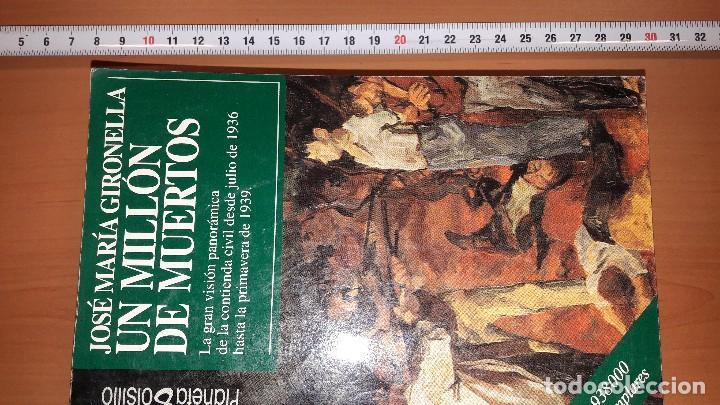 UN MILLÓN DE MUERTOS. GIRONELLA. GUERRA CIVIL (Libros de Segunda Mano (posteriores a 1936) - Literatura - Narrativa - Novela Histórica)