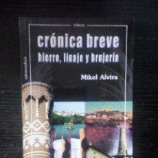 Libros de segunda mano: CRÓNICA BREVE. HIERRO, LINAJE Y BRUJERÍA MIKEL ALVIRA EDICIONESBETA. Lote 104925867