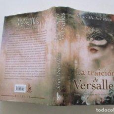 Libros de segunda mano: JEAN MICHEL RIOU. LA TRAICIÓN DE VERSALLES. RMT84769. . Lote 105580095