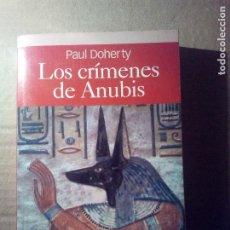 Libros de segunda mano: LOS CRIMENES DE ANUBIS - PAUL DOHERTY . Lote 106097451